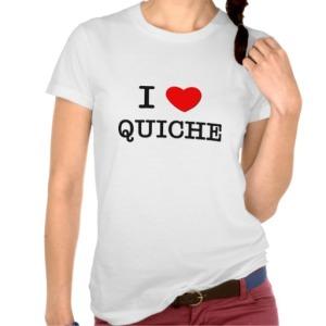 i_love_quiche_t_shirt-r89e80d9364e84644aea353303e57732d_8nhmp_512